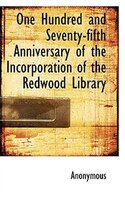 One Hundred and Seventy-fifth Anniversary of the Incorporation of the Redwood Library