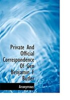 Private And Official Correspondence Of Gen Benjamin F Butler