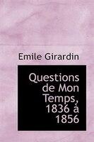 Questions de Mon Temps, 1836 à 1856