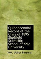 Quindecennial Record of the Class of 1895 Sheffield Scientific School of Yale University