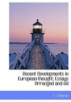 Recent Developments in European thought; Essays Arranged and ed