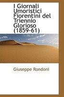 I Giornali Umoristici Fiorentini del Triennio Glorioso (1859-61)