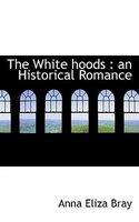 The White hoods: an Historical Romance