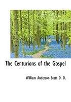 The Centurions of the Gospel