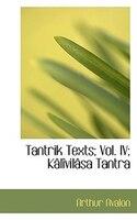 Tantrik Texts; Vol. IV; Kâlîvilâsa Tantra