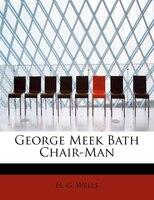 George Meek Bath Chair-man