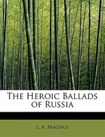 The Heroic Ballads Of Russia