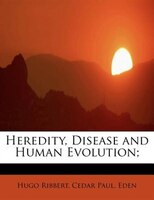 Heredity, Disease And Human Evolution;