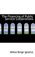 The Financing of Public Service Corporations