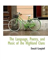 The Language, Poetry, and Music of the HIghland Clans