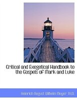 Critical and Exegetical Handbook to the Gospels of Mark and Luke