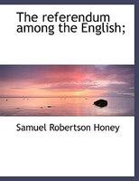 The referendum among the English;