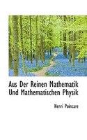 Aus Der Reinen Mathematik Und Mathematischen Physik