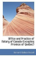 Office and Practice of Notary of Canada (Excepting Province of Quebec)
