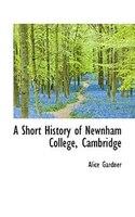 A Short History of Newnham College, Cambridge
