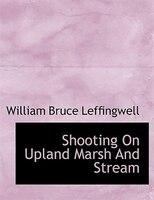 Shooting On Upland Marsh And Stream