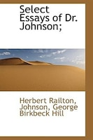 Select Essays of Dr. Johnson;