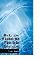 The Variation Of Animals And Plants Under Domestication