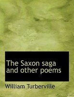 The Saxon Saga And Other Poems