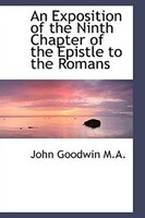 An Exposition Of The Ninth Chapter Of The Epistle To The Romans