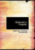 Bothwell  a Tragedy