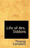 Life of Mrs. Siddons