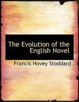 The Evolution of the English Novel
