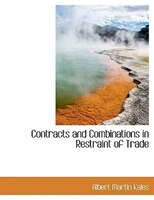 Contracts and Combinations in Restraint of Trade