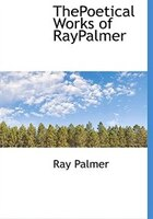 Thepoetical Works Of Raypalmer