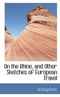 On The Rhine, And Other Sketches Of European Travel