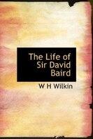 The Life Of Sir David Baird
