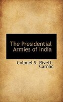 The Presidential Armies Of India