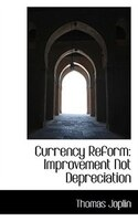 Currency Reform: Improvement Not Depreciation