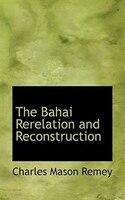 The Bahai Rerelation and Reconstruction
