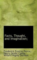 Facts, Thought, And Imagination;