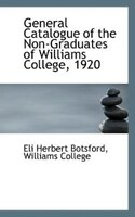 General Catalogue Of The Non-graduates Of Williams College, 1920