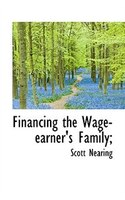 Financing The Wage-earner's Family;