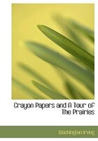 9781117193113 - Washington Irving: Crayon Papers And A Tour Of The Prairies - کتاب