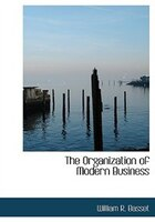 The Organization Of Modern Business