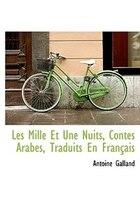 Les Mille Et Une Nuits, Contes Arabes, Traduits En Français