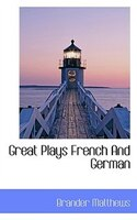Great Plays French And German