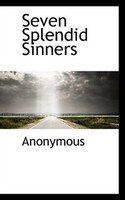 Seven Splendid Sinners