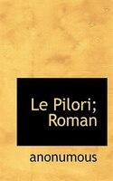 Le Pilori; Roman