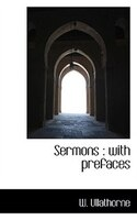 Sermons: With Prefaces