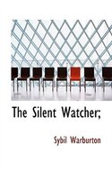 The Silent Watcher;