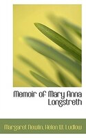 Memoir Of Mary Anna Longstreth