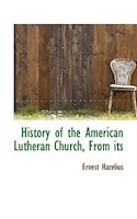 History Of The American Lutheran Church, From Its