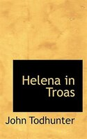 Helena In Troas