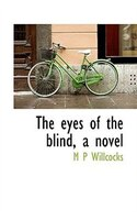 The Eyes Of The Blind, A Novel