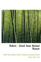 Bulletin - United States National Museum